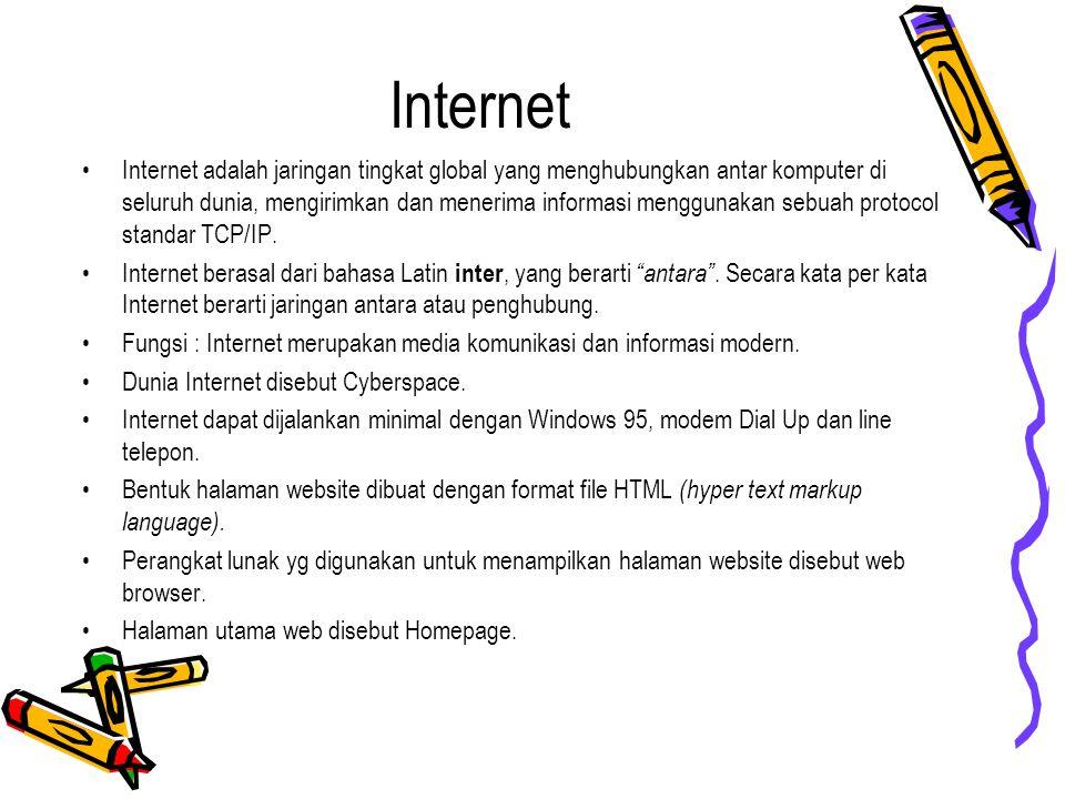 Internet Internet adalah jaringan tingkat global yang menghubungkan antar komputer di seluruh dunia, mengirimkan dan menerima informasi menggunakan se