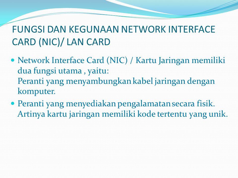 KEKURANGAN NETWORK INTERFACE CARD (NIC)/LAN CARD Instrumentasi tidak sederhana Ada kemungkinan password dapat ditembus Perlu pengendali pemakain software Software harus dirancang untuk multi user Semua layer model OSI harus dilaksanakan (protokol/aturan yang digunakan) Virus mungkin dapat menyebar melalui jaringan.