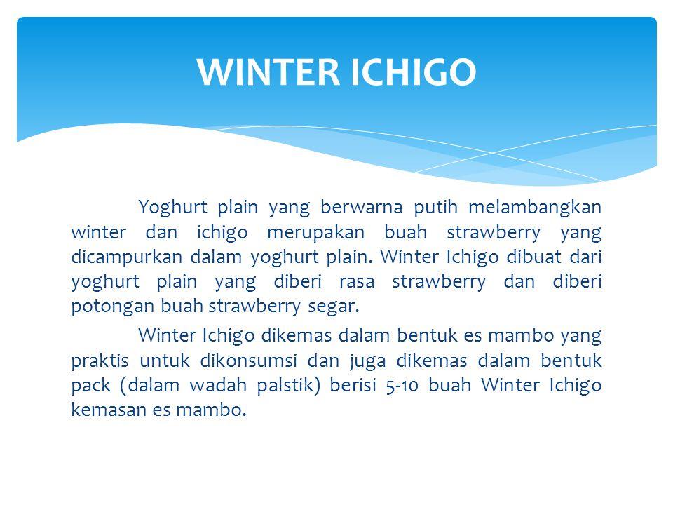 Yoghurt plain yang berwarna putih melambangkan winter dan ichigo merupakan buah strawberry yang dicampurkan dalam yoghurt plain. Winter Ichigo dibuat