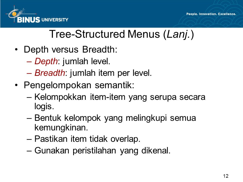 Tree-Structured Menus (Lanj.) Depth versus Breadth: –Depth: jumlah level.