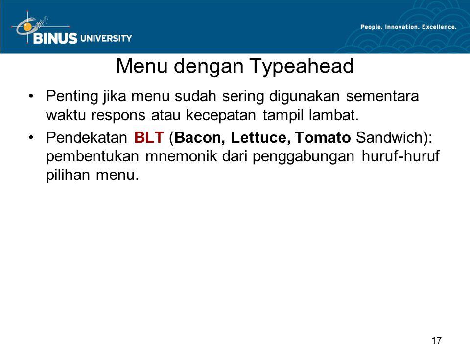 Menu dengan Typeahead Penting jika menu sudah sering digunakan sementara waktu respons atau kecepatan tampil lambat. Pendekatan BLT (Bacon, Lettuce, T