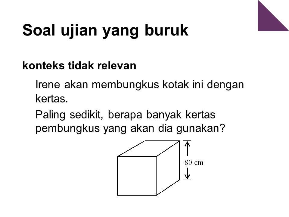 Soal ujian yang buruk konteks tidak relevan Irene akan membungkus kotak ini dengan kertas.