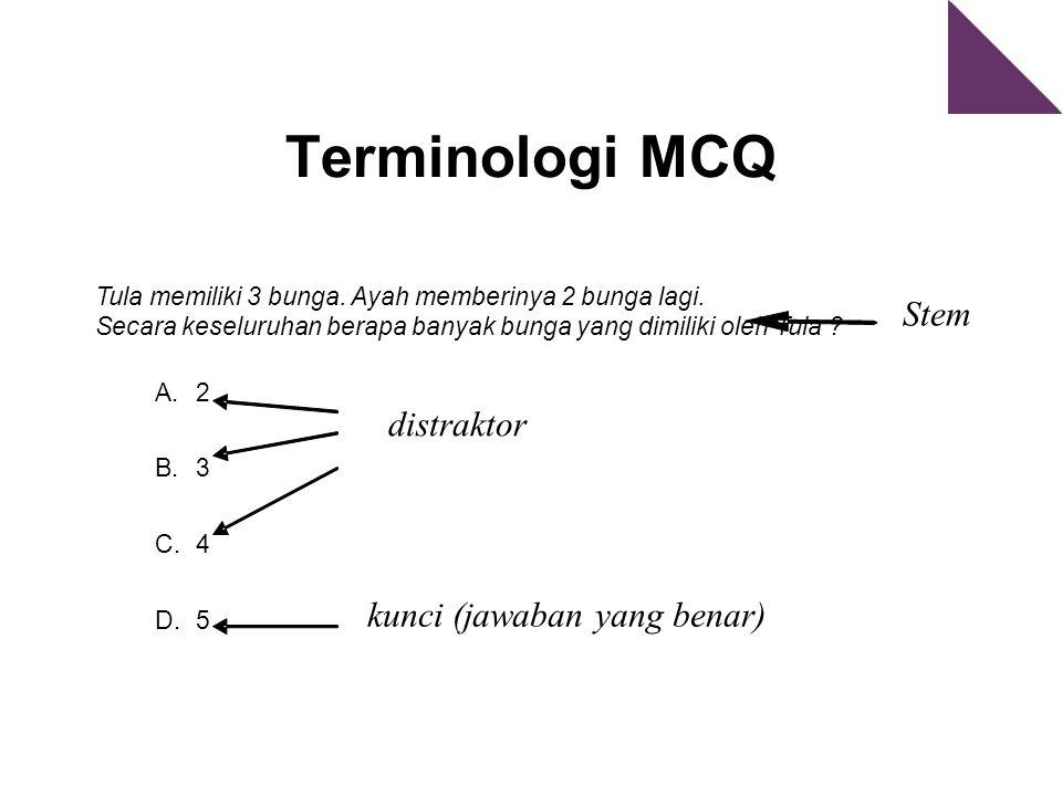 Terminologi MCQ Tula memiliki 3 bunga. Ayah memberinya 2 bunga lagi.