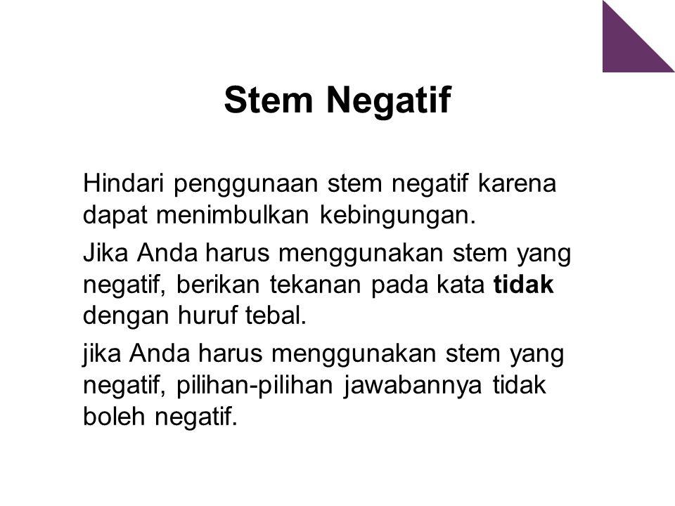 Stem Negatif Hindari penggunaan stem negatif karena dapat menimbulkan kebingungan.