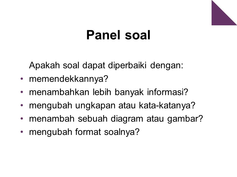 Panel soal Apakah soal dapat diperbaiki dengan: memendekkannya.