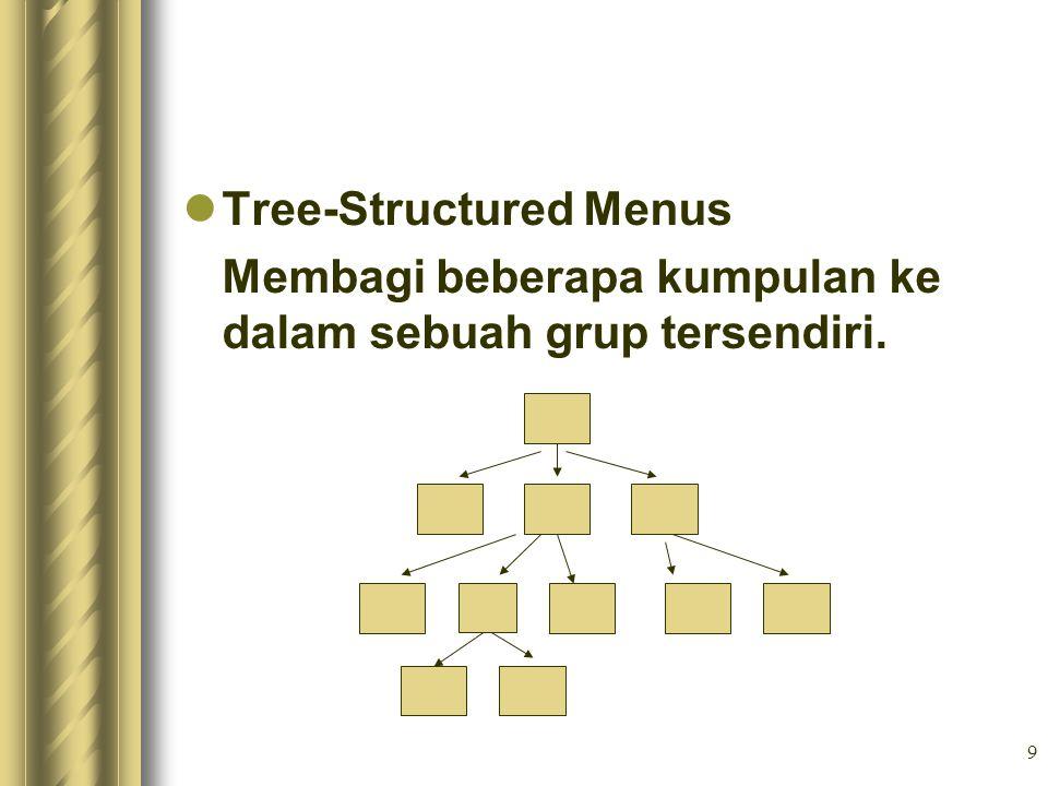 9 Tree-Structured Menus Membagi beberapa kumpulan ke dalam sebuah grup tersendiri.