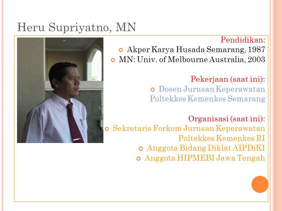 Heru Supriyatno, MN Pendidikan: Akper Karya Husada Semarang, 1987 MN: Univ.