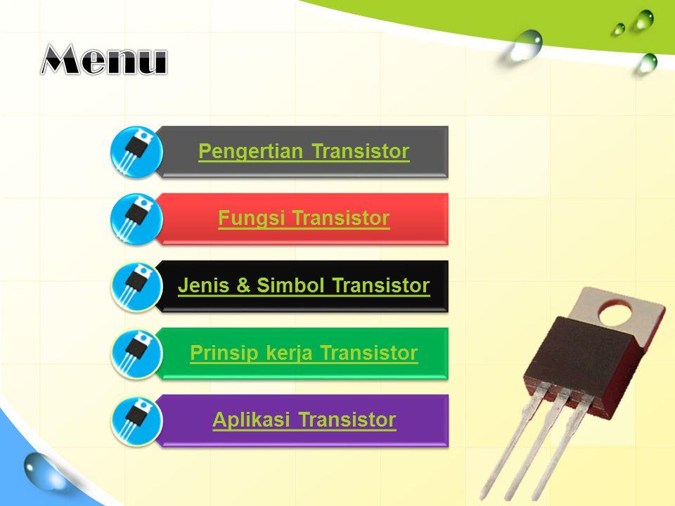 Transistor adalah alat semikonduktor yang dipakai sebagai penguat, sebagai sirkuit pemutus dan penyambung (switching), stabilisasi tegangan, modulasi sinyal atau sebagai fungsi lainnya.