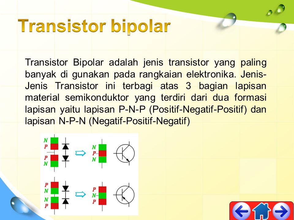 Transistor Bipolar adalah jenis transistor yang paling banyak di gunakan pada rangkaian elektronika. Jenis- Jenis Transistor ini terbagi atas 3 bagian
