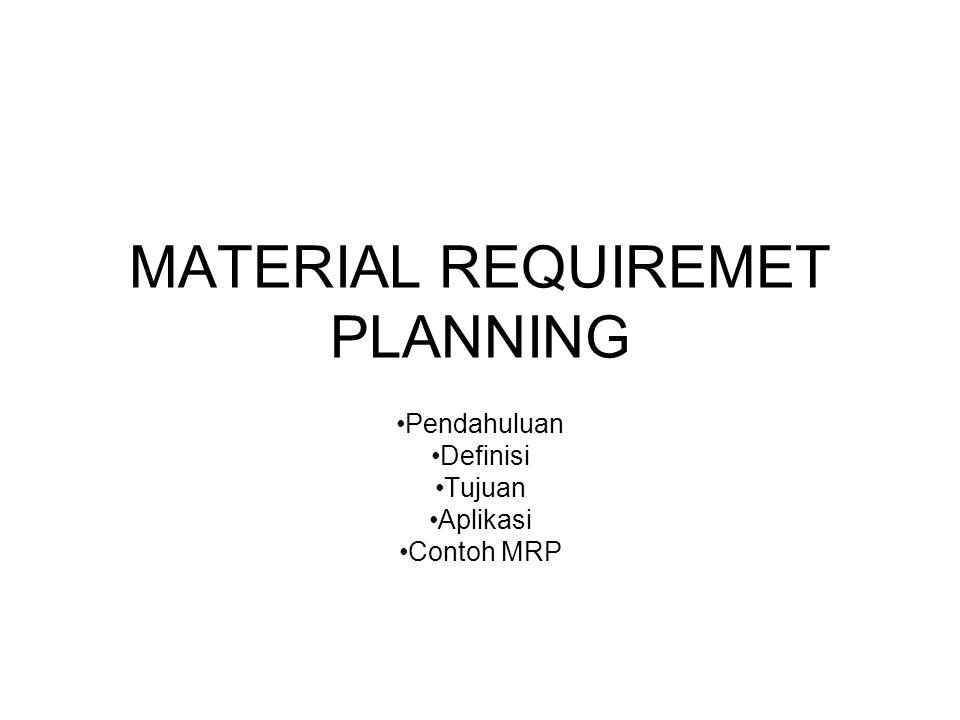 GROSS REQUIREMENT Adalah jumlah yang akan diproduksi / dipakai / diambil pada setiap periode Untuk End Item  Gross Requirement = JIP Untuk Komponen  Gross Requirement = Planned Order Release dari induknya
