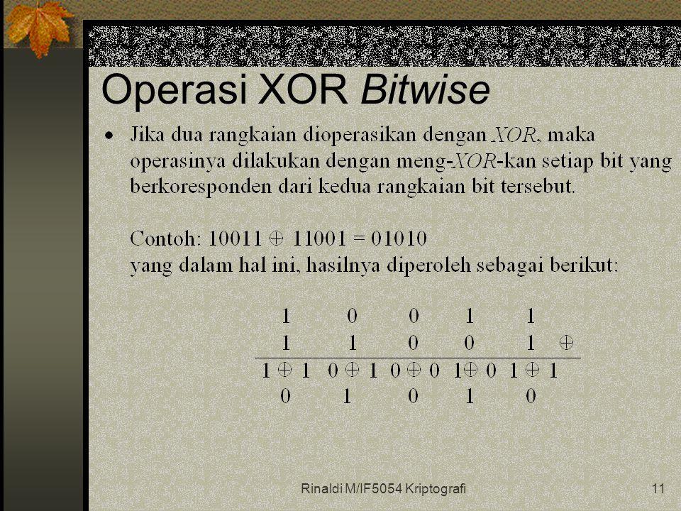 Rinaldi M/IF5054 Kriptografi11 Operasi XOR Bitwise