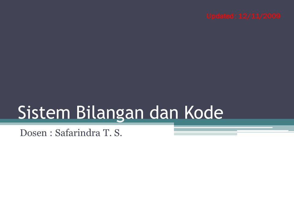 Sistem Bilangan Sistem Bilangan (numberic system) adalah sebuah simbol atau kumpulan dari simbol yang mempresentasikan sebuah angka.