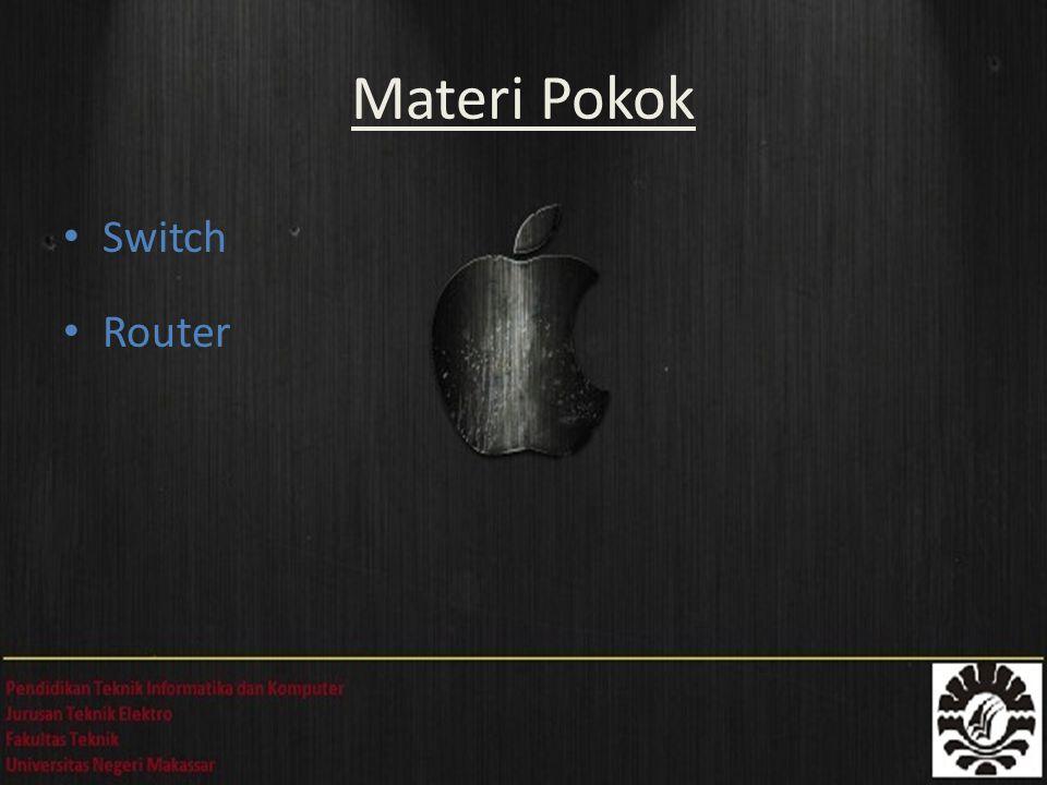 Materi Pokok Switch Router