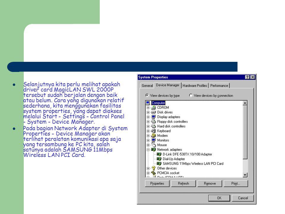 Selanjutnya kita perlu melihat apakah driver card MagicLAN SWL 2000P tersebut sudah berjalan dengan baik atau belum. Cara yang digunakan relatif seder