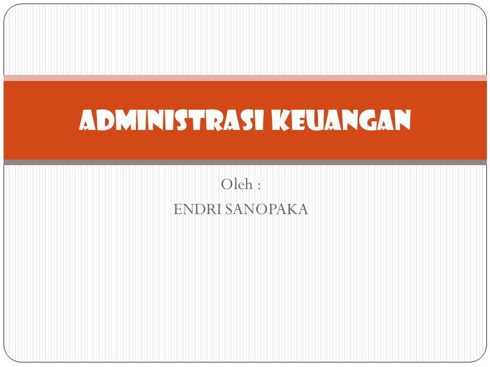 Sistem Administrasi Keuangan Publik Saling keterkaitan diantara elemen-elemen, teknik-teknik, serta hal-hal yang berhubungan dengan hak dan kewajiban pengelolaan keuangan publik, yang akan saling mempengaruhi sebagai satu kesatuan dalam sistem Ex.
