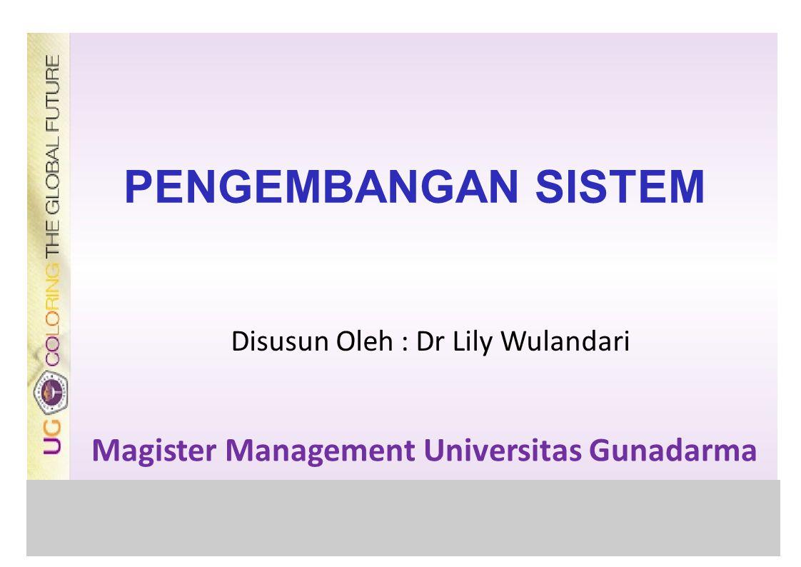 PENGEMBANGAN SISTEM Magister Management Universitas Gunadarma Logo Seminar Disusun Oleh : Dr Lily Wulandari