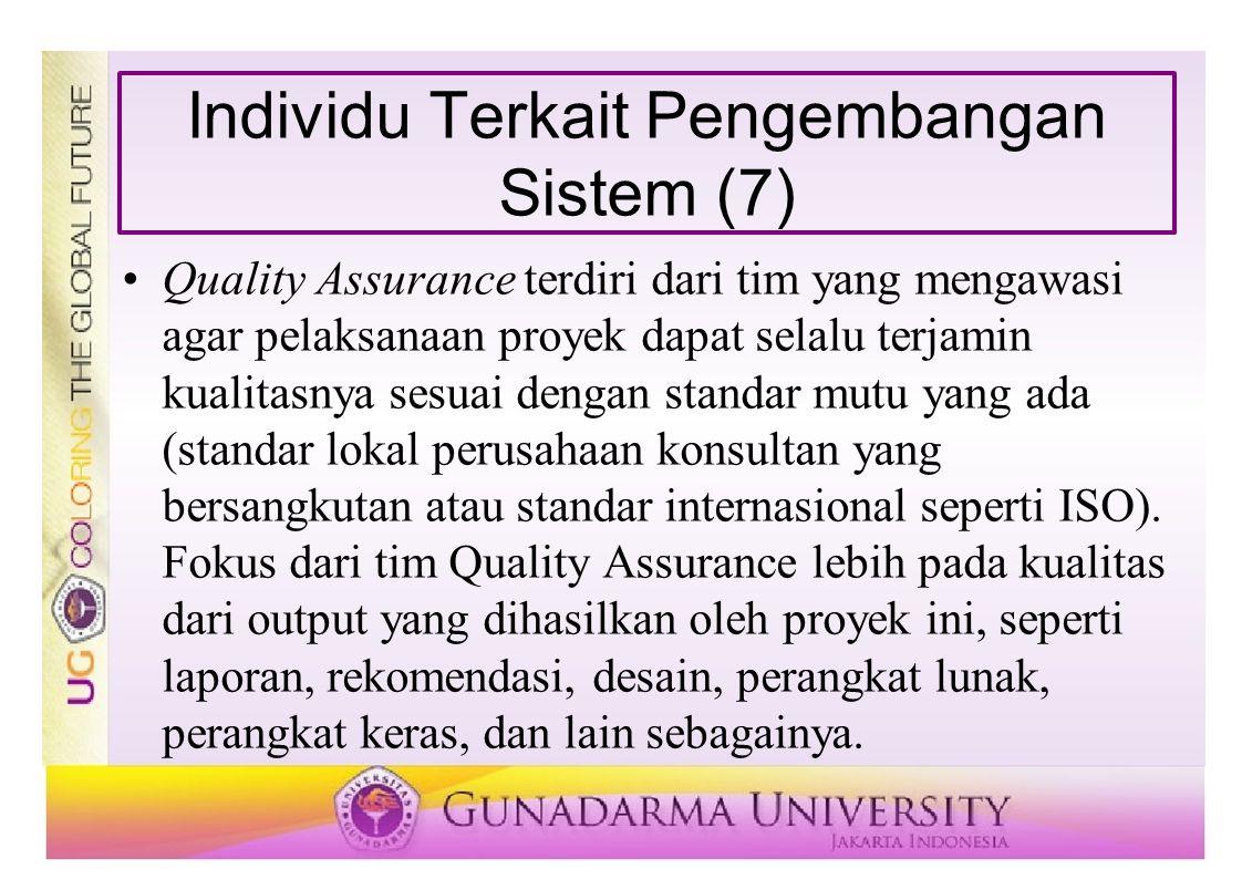 Quality Assurance terdiri dari tim yang mengawasi agar pelaksanaan proyek dapat selalu terjamin kualitasnya sesuai dengan standar mutu yang ada (stand