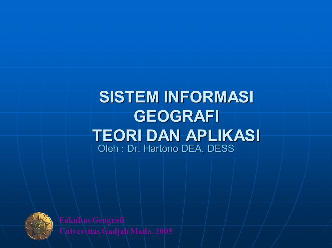 BENTUK DATA GEOGRAFIS 1.DATA SPASIAL/GRAFIS a. Titikb.