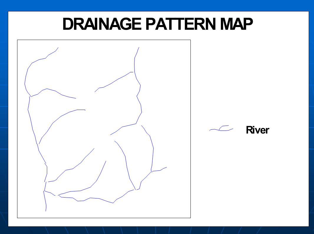 DRAINAGE PATTERN MAP River