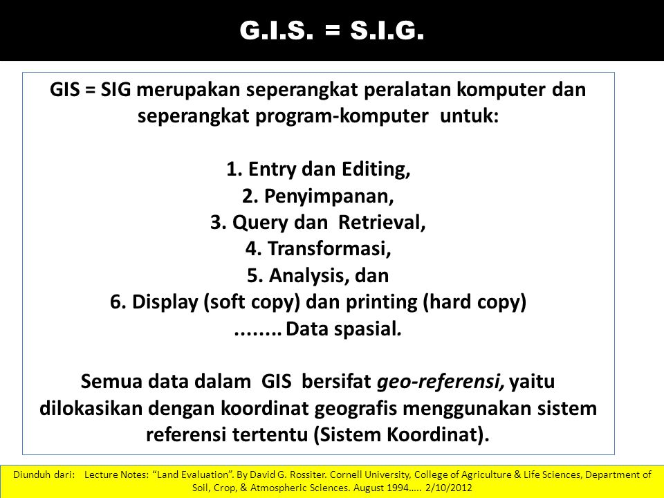 3 G.I.S.= S.I.G. Diunduh dari: Lecture Notes: Land Evaluation .
