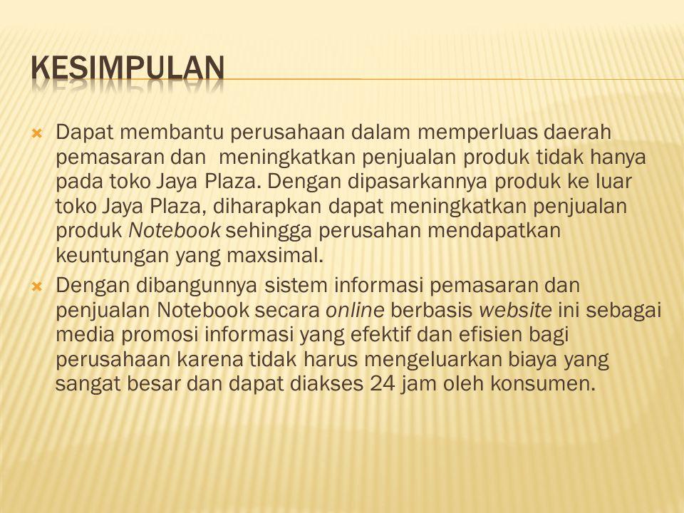  Dapat membantu perusahaan dalam memperluas daerah pemasaran dan meningkatkan penjualan produk tidak hanya pada toko Jaya Plaza.