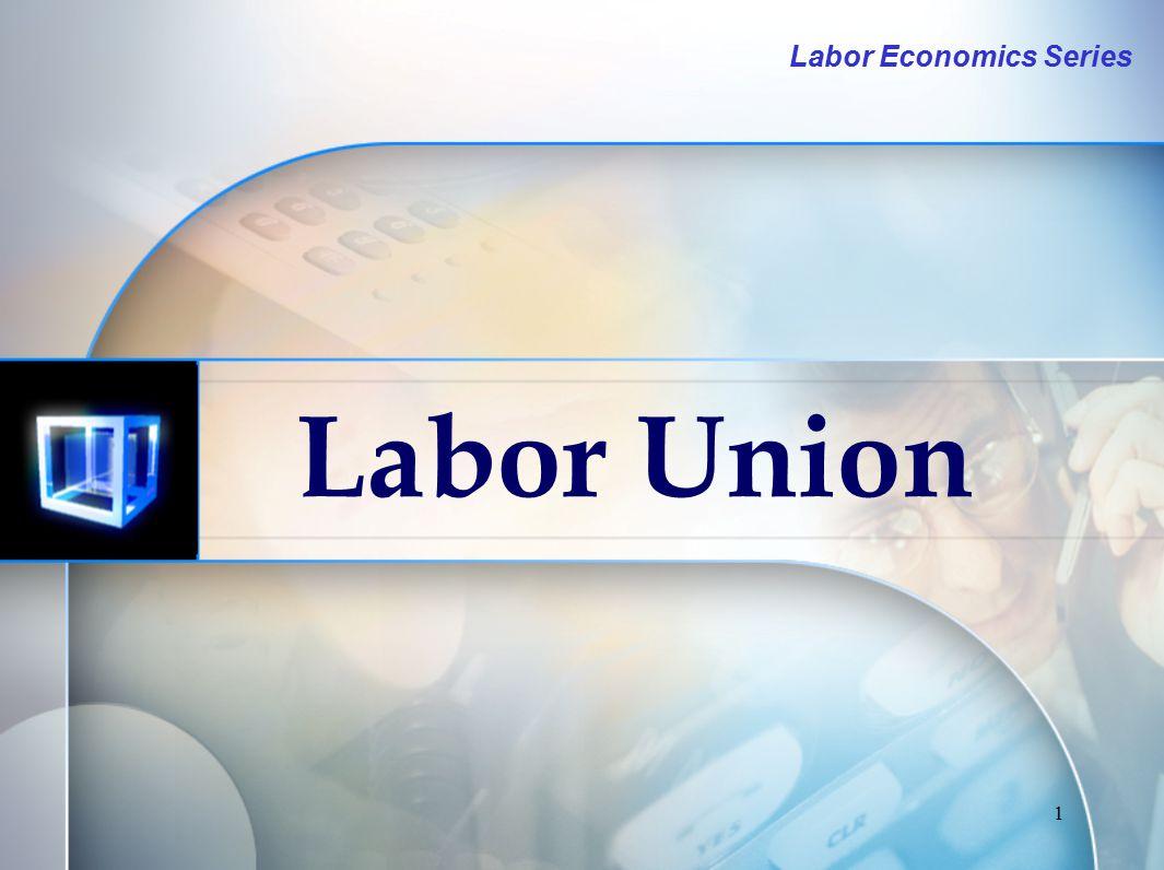 1 Labor Union Labor Economics Series