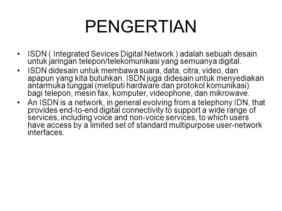 PENGERTIAN ISDN ( Integrated Sevices Digital Network ) adalah sebuah desain untuk jaringan telepon/telekomunikasi yang semuanya digital.