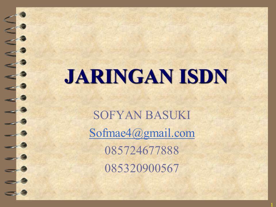 1 JARINGAN ISDN SOFYAN BASUKI Sofmae4@gmail.com 085724677888 085320900567