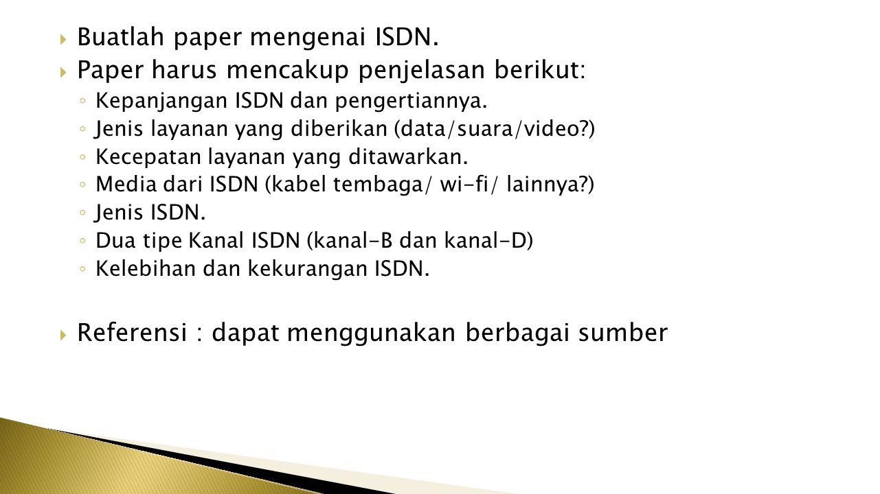  Buatlah paper mengenai ISDN.
