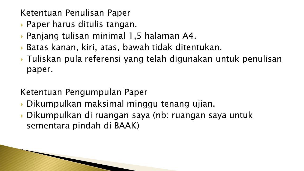 Ketentuan Penulisan Paper  Paper harus ditulis tangan.