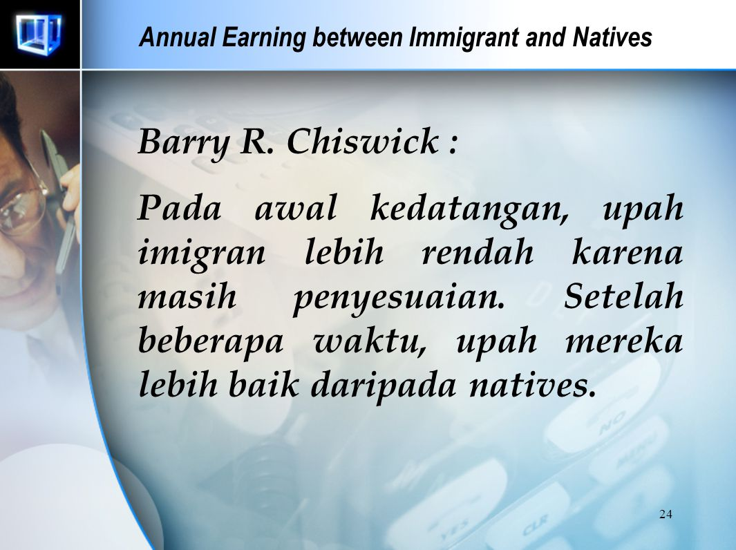 23 Annual Earning between Immigrant and Natives