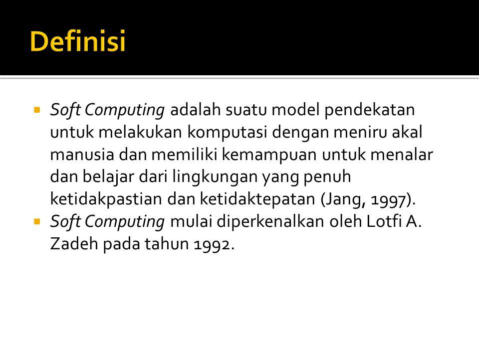  Soft Computing adalah suatu model pendekatan untuk melakukan komputasi dengan meniru akal manusia dan memiliki kemampuan untuk menalar dan belajar d