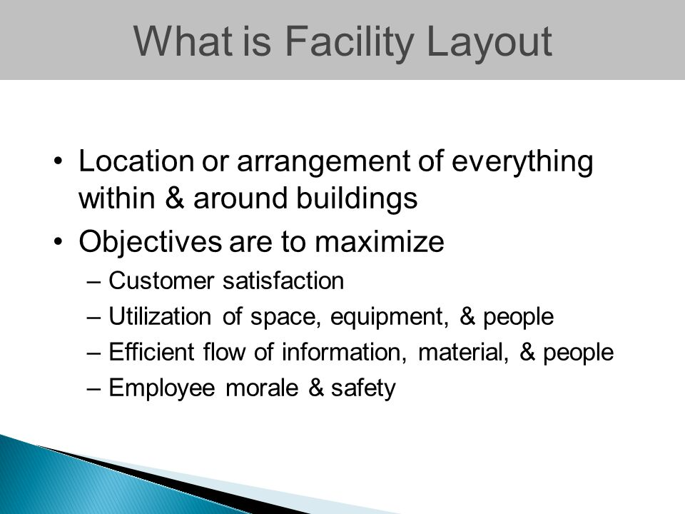 Office Layout Design positions people, equipment, & offices for maximum information flow Arranged by process or product –Example: Payroll dept.