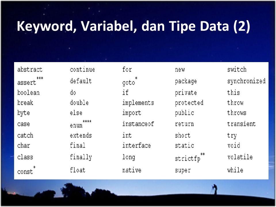 Keyword, Variabel, dan Tipe Data (2)