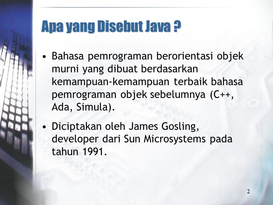 3 Karakteristik Java Sederhana, semudah C dan seampuh C++: berlawanan dengan anggapan orang-orang bahwa bahasa Java sulit untuk dipelajari, Java gampang untuk dipelajari terutama untuk orang yang sudah mengenal pemrograman tapi belum terlalu terikat pada paradigma pemrograman prosedural.