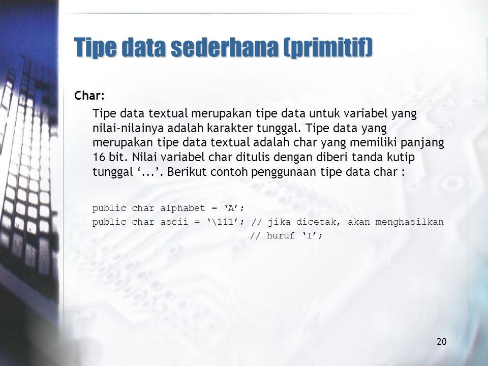 Char: Tipe data textual merupakan tipe data untuk variabel yang nilai-nilainya adalah karakter tunggal.