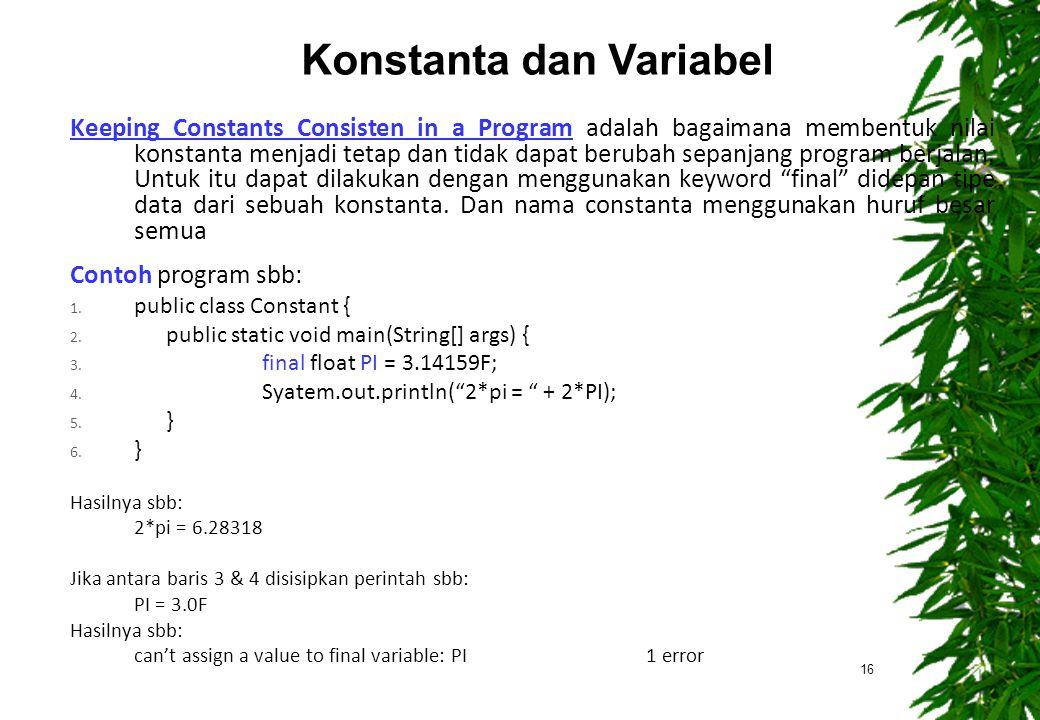Keeping Constants Consisten in a Program adalah bagaimana membentuk nilai konstanta menjadi tetap dan tidak dapat berubah sepanjang program berjalan.