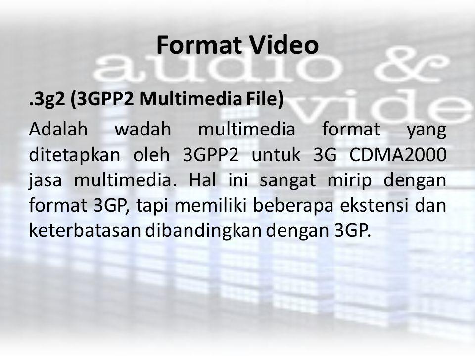 Format Video.3gp (3GPP Multimedia File) 3GP adalah kependekan dari Third Generation Partnership Projec, yaitu format standar multimedia yang khusus dikembangkan untuk digunakan pada handphone.