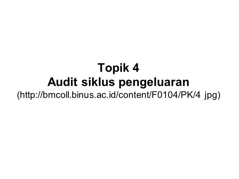 Materi utama 1: Tujuan audit:  Eksistensi/kejadian (E.O.)  Kelengkapan (C)  Hak dan kewajiban (R & O)  Penilaian dan alokasi (V.A.)  Penyajian dan pengungkapan (P.D.)