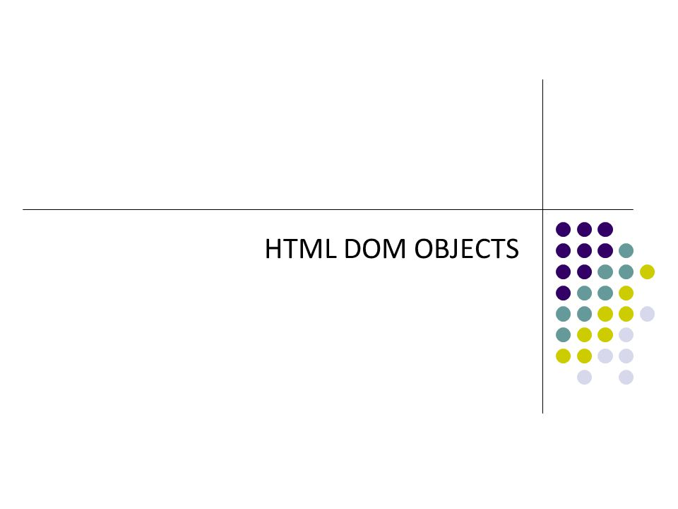 HTML DOM OBJECTS