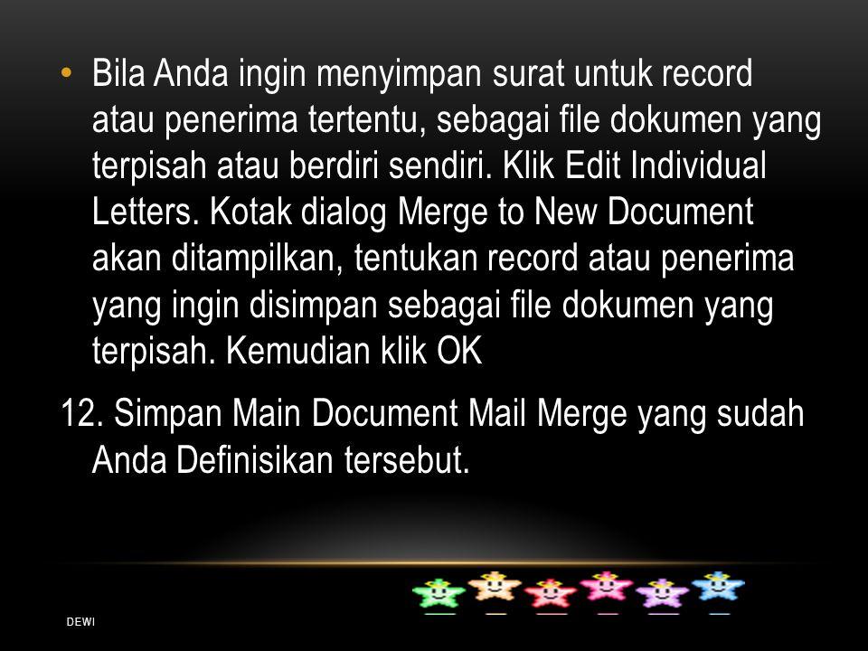 DEWI Bila Anda ingin menyimpan surat untuk record atau penerima tertentu, sebagai file dokumen yang terpisah atau berdiri sendiri. Klik Edit Individua