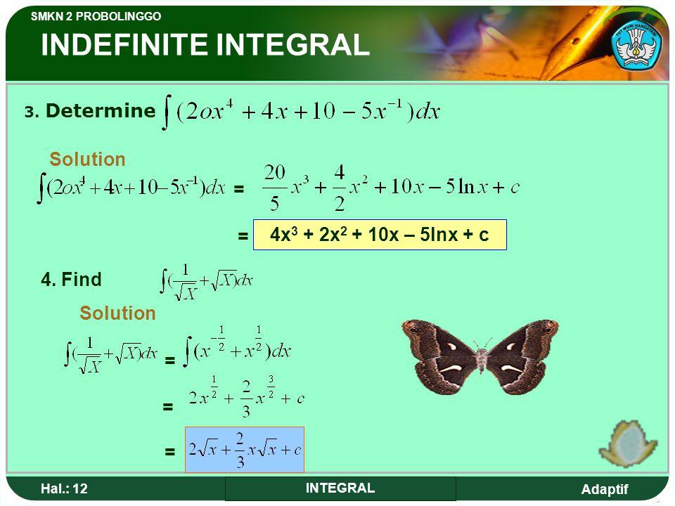 Adaptif SMKN 2 PROBOLINGGO Hal.: 12 INTEGRAL INDEFINITE INTEGRAL 3.