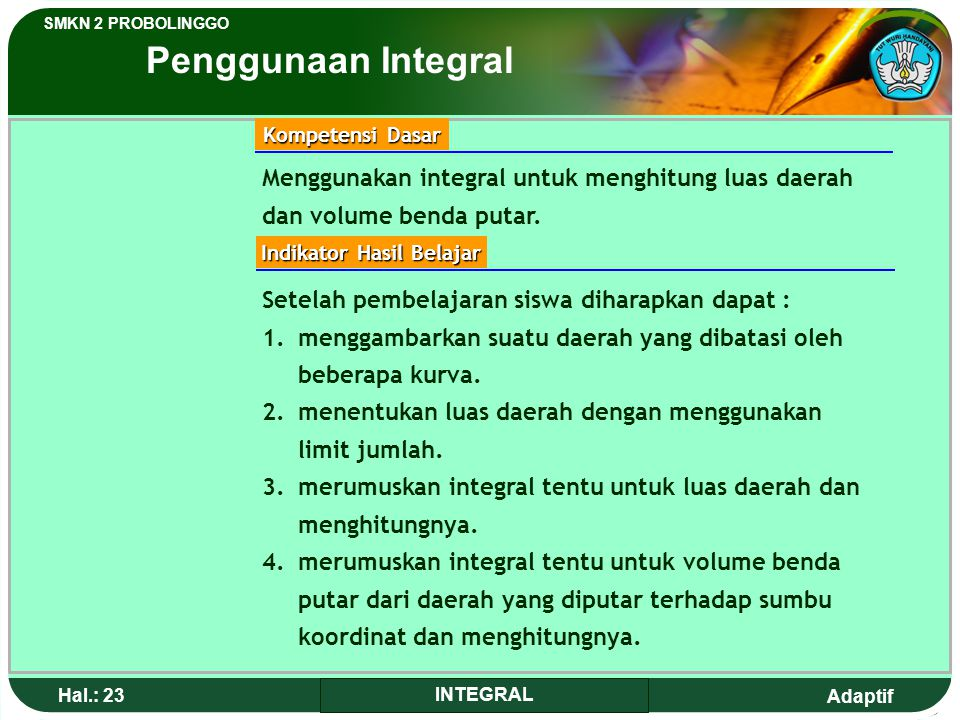 Adaptif SMKN 2 PROBOLINGGO Hal.: 22 INTEGRAL Integral Applying 9