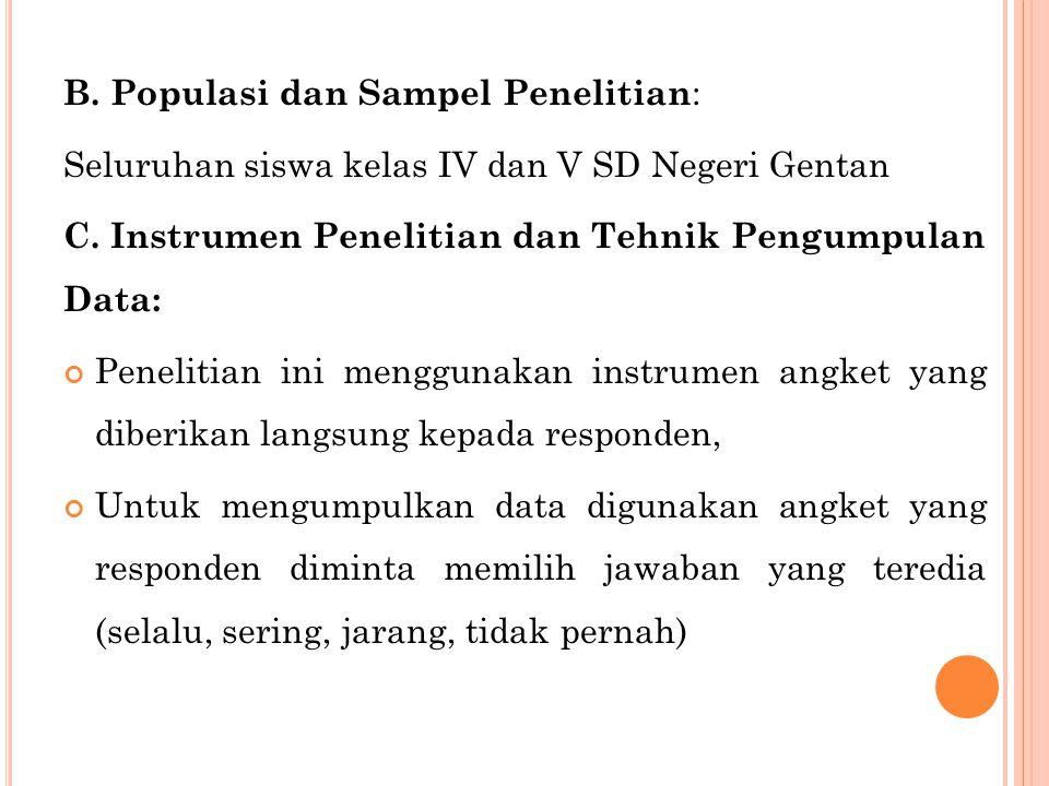 B.Populasi dan Sampel Penelitian : Seluruhan siswa kelas IV dan V SD Negeri Gentan C.