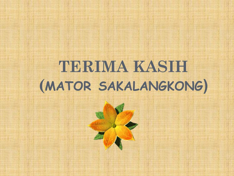 TERIMA KASIH ( MATOR SAKALANGKONG )