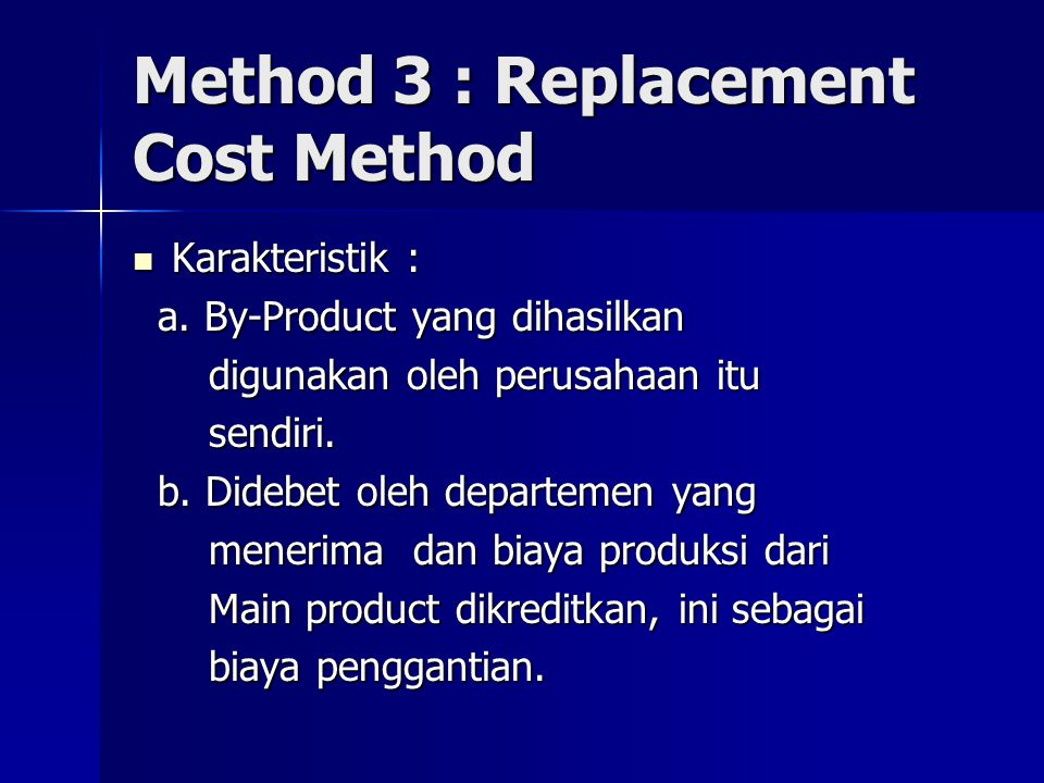 Method 3 : Replacement Cost Method Karakteristik : Karakteristik : a.
