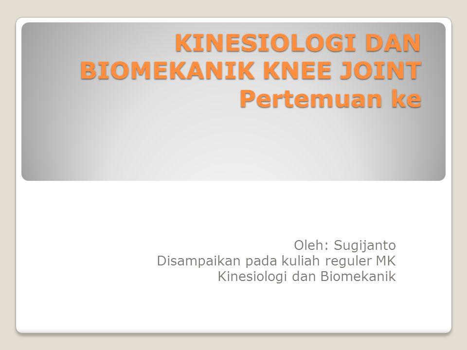 TUJUAN INSTRUKSIONAL Mahasiswa memahami manualterapi dengan cara : ◦Mampu mendefinisikan struktur jaringan spesifik knee joint ◦Mampu memilah hubungan antara sendi tibiofemoral joint, patellofemoral joint dan tibiofibular joint.