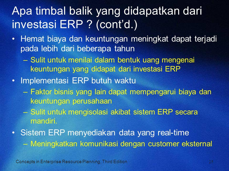 Concepts in Enterprise Resource Planning, Third Edition Apa timbal balik yang didapatkan dari investasi ERP ? (cont'd.) Hemat biaya dan keuntungan men