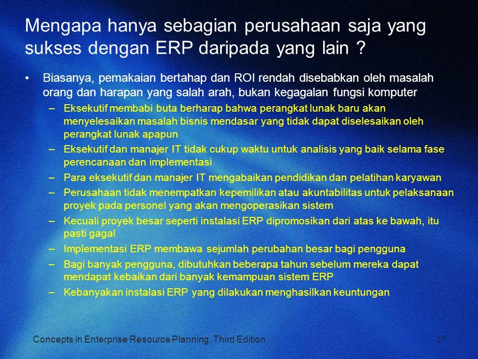 Concepts in Enterprise Resource Planning, Third Edition Mengapa hanya sebagian perusahaan saja yang sukses dengan ERP daripada yang lain ? Biasanya, p