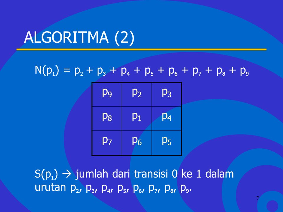 Click to edit Master text styles –Second level Third level –Fourth level »Fifth level 7 ALGORITMA (2) N(p 1 ) = p 2 + p 3 + p 4 + p 5 + p 6 + p 7 + p 8 + p 9 S(p 1 )  jumlah dari transisi 0 ke 1 dalam urutan p 2, p 3, p 4, p 5, p 6, p 7, p 8, p 9.
